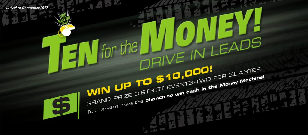 10 FOR THE MONEY - Win up to $10,000 at an event in your district!